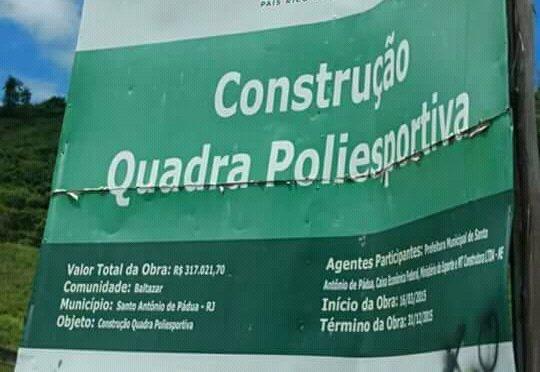 OBRA DA QUADRA POLIESPORTIVA DO DISTRITO DE BALTAZAR EM PÁDUA ESTÁ ATRASADA DESDE 2015