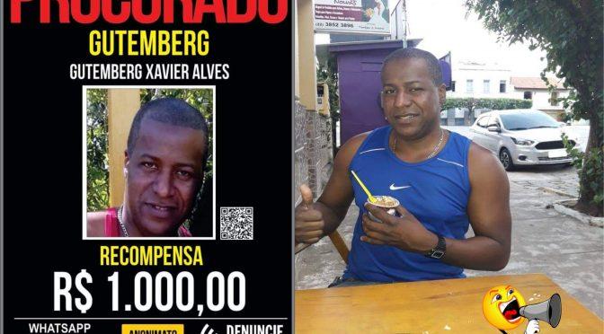GUTENBERG XAVIER ALVES CONTINUA FORAGIDO À 47 DIAS